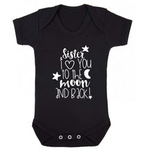 Sister I love you to the moon and back Baby Vest black 18-24 months