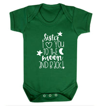 Sister I love you to the moon and back Baby Vest green 18-24 months