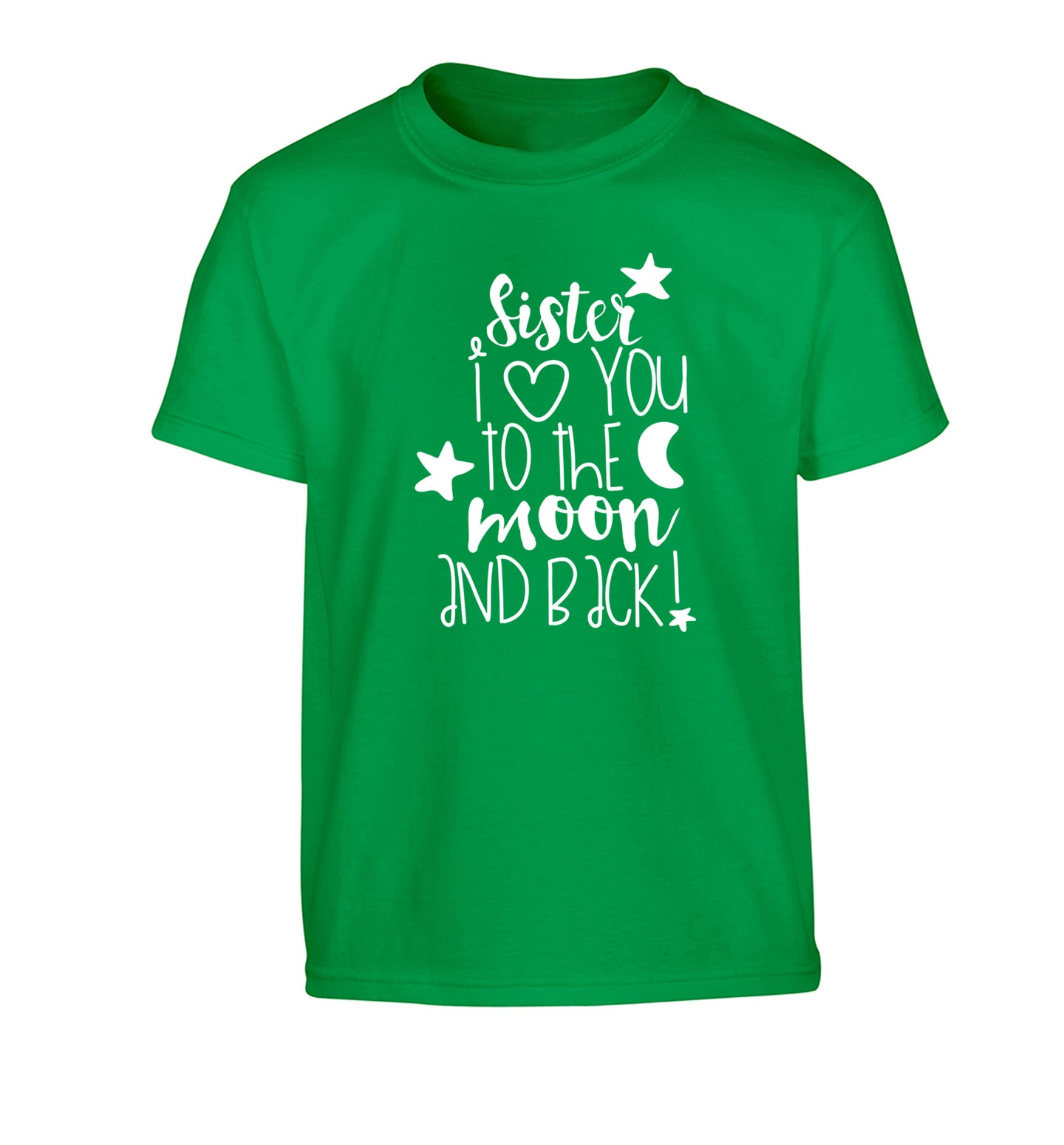 Sister I love you to the moon and back Children's green Tshirt 12-14 Years