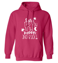 Sister I love you to the moon and back adults unisex pink hoodie 2XL