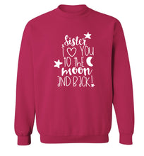 Sister I love you to the moon and back Adult's unisex pink  sweater XL