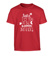 Sister I love you to the moon and back Children's red Tshirt 12-14 Years