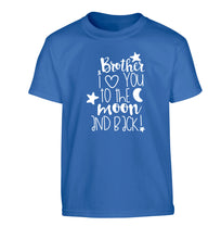 Brother I love you to the moon and back Children's blue Tshirt 12-14 Years