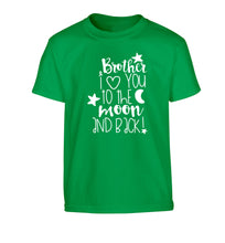Brother I love you to the moon and back Children's green Tshirt 12-14 Years