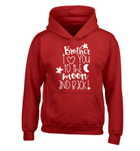 Brother I love you to the moon and back children's red hoodie 12-14 Years