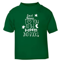 Great Nana I love you to the moon and back green Baby Toddler Tshirt 2 Years