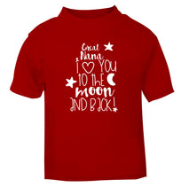 Great Nana I love you to the moon and back red Baby Toddler Tshirt 2 Years