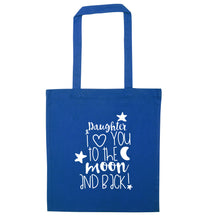 Daughter I love you to the moon and back blue tote bag