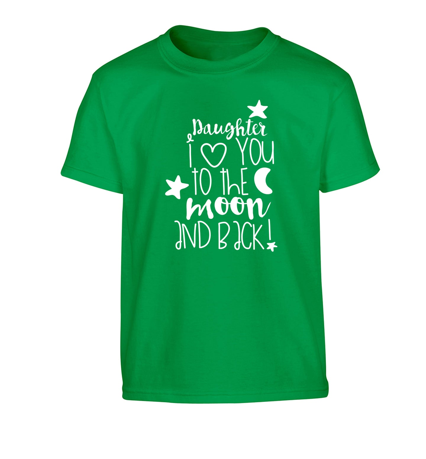 Daughter I love you to the moon and back Children's green Tshirt 12-14 Years