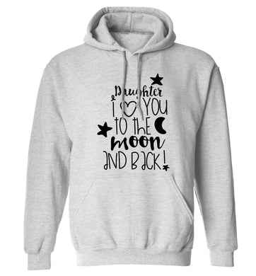 Daughter I love you to the moon and back adults unisex grey hoodie 2XL