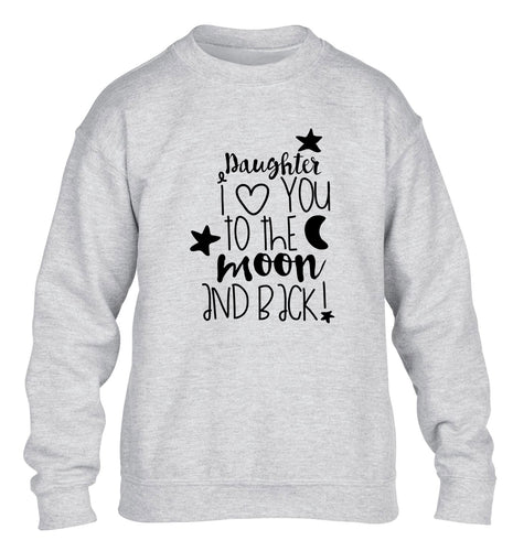 Daughter I love you to the moon and back children's grey  sweater 12-14 Years