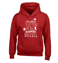 Daughter I love you to the moon and back children's red hoodie 12-14 Years