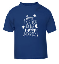 Son I love you to the moon and back blue Baby Toddler Tshirt 2 Years