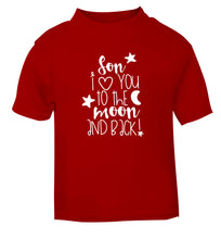 Son I love you to the moon and back red Baby Toddler Tshirt 2 Years