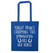 Forget prince charming this princess has her horse blue tote bag