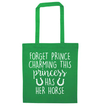 Forget prince charming this princess has her horse green tote bag