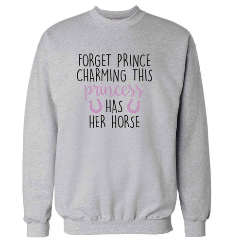 Forget prince charming this princess has her horse adult's unisex grey sweater 2XL