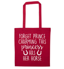 Forget prince charming this princess has her horse red tote bag