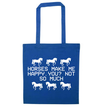 Horses make me happy, you not so much blue tote bag