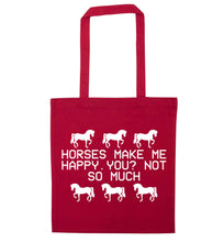 Horses make me happy, you not so much red tote bag