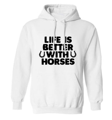 Life is better with horses adults unisex white hoodie 2XL