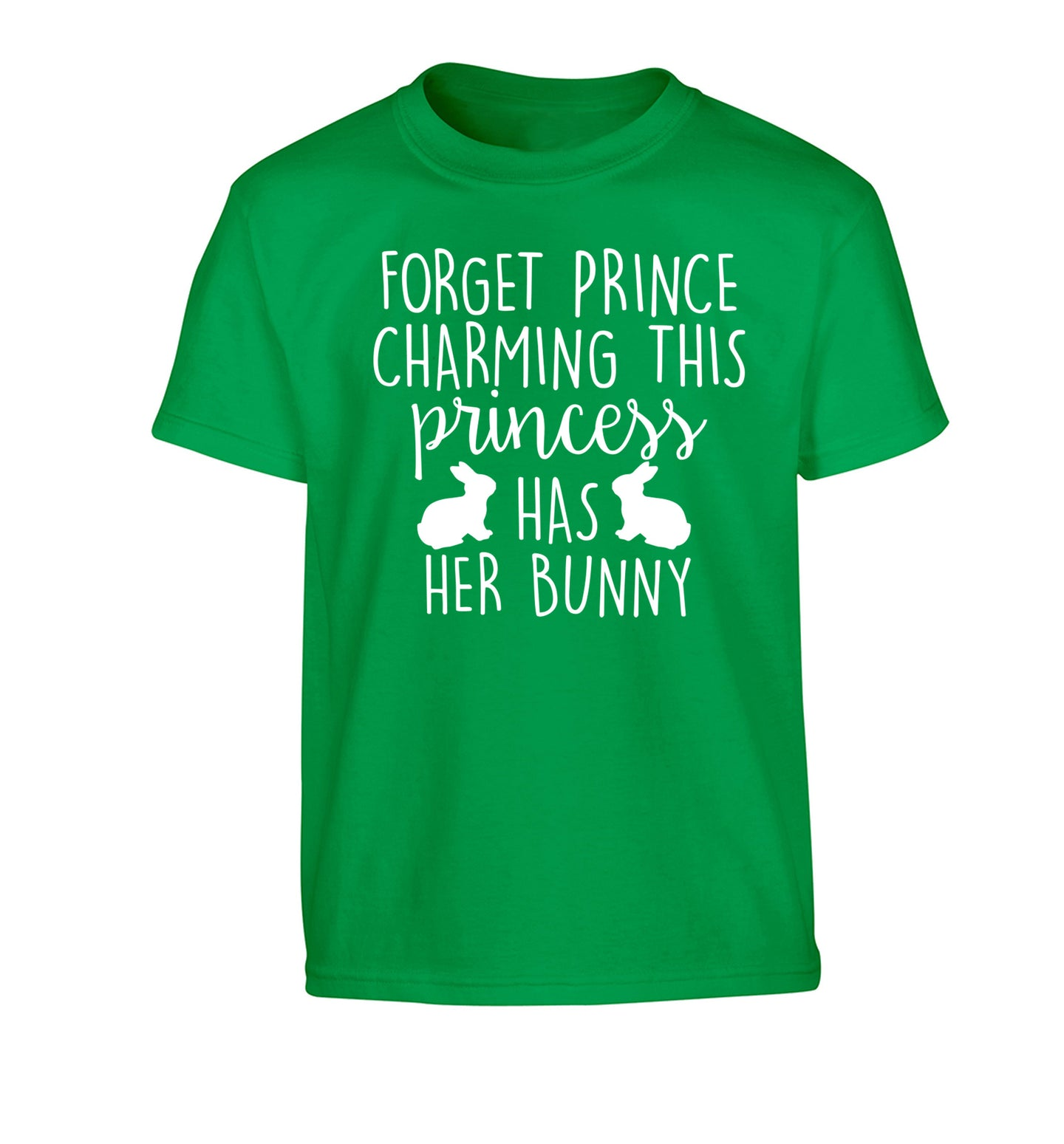 Forget prince charming this princess has her bunny Children's green Tshirt 12-14 Years