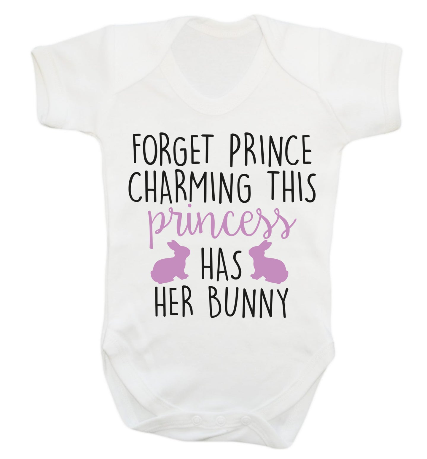 Forget prince charming this princess has her bunny Baby Vest white 18-24 months