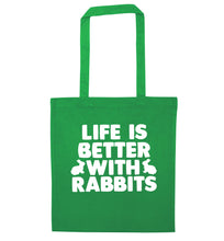 Life is better with rabbits green tote bag