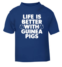 Life is better with guinea pigs blue Baby Toddler Tshirt 2 Years