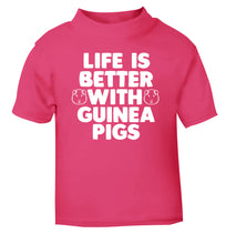 Life is better with guinea pigs pink Baby Toddler Tshirt 2 Years