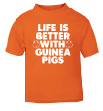 Life is better with guinea pigs orange Baby Toddler Tshirt 2 Years