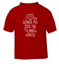 I love my guinea pig to the moon and back red Baby Toddler Tshirt 2 Years