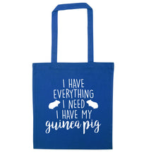 I have everything I need, I have my guinea pig blue tote bag