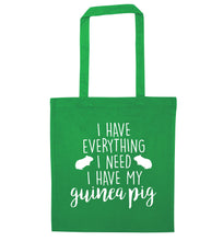 I have everything I need, I have my guinea pig green tote bag