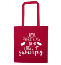 I have everything I need, I have my guinea pig red tote bag