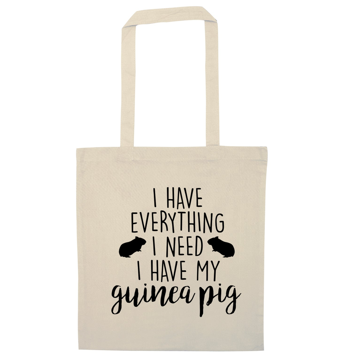I have everything I need, I have my guinea pig natural tote bag