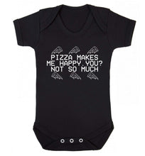 Pizza makes me happy, You? Not so much Baby Vest black 18-24 months