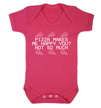 Pizza makes me happy, You? Not so much Baby Vest dark pink 18-24 months