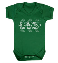 Pizza makes me happy, You? Not so much Baby Vest green 18-24 months