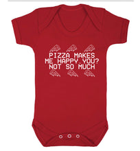 Pizza makes me happy, You? Not so much Baby Vest red 18-24 months