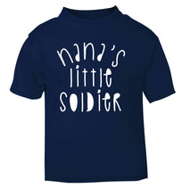 Nana's little soldier navy Baby Toddler Tshirt 2 Years