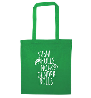 Sushi rolls not gender rolls green tote bag
