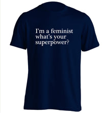 I'm a feminist what's your superpower? adults unisex navy Tshirt 2XL