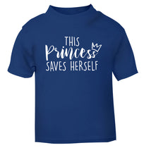 This princess saves herself blue Baby Toddler Tshirt 2 Years