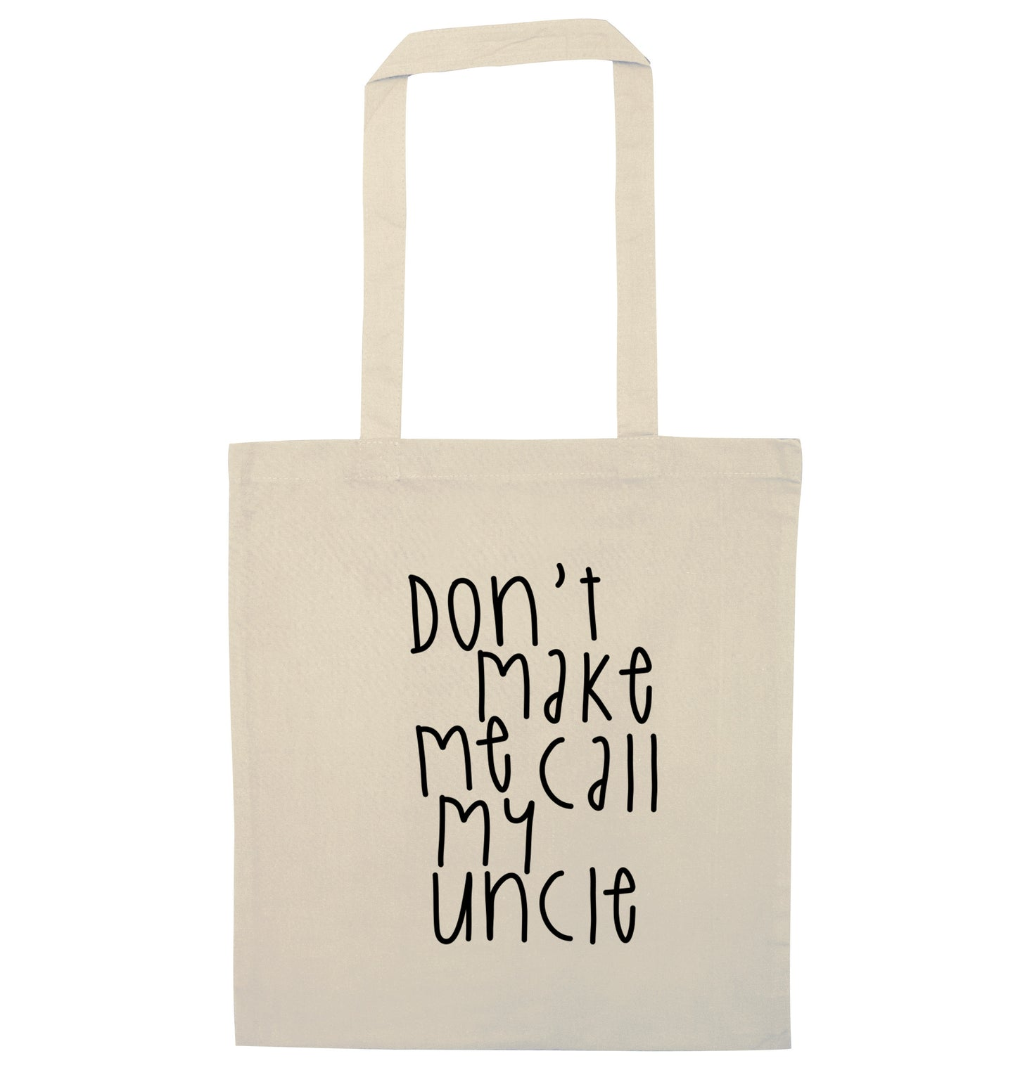 Don't make me call my uncle natural tote bag