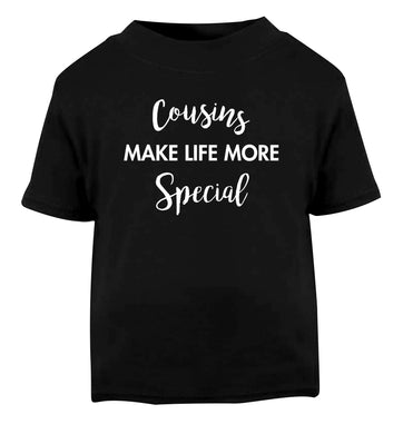 Cousins make life more special Black Baby Toddler Tshirt 2 years
