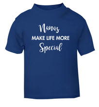 Nanas make life more special blue Baby Toddler Tshirt 2 Years