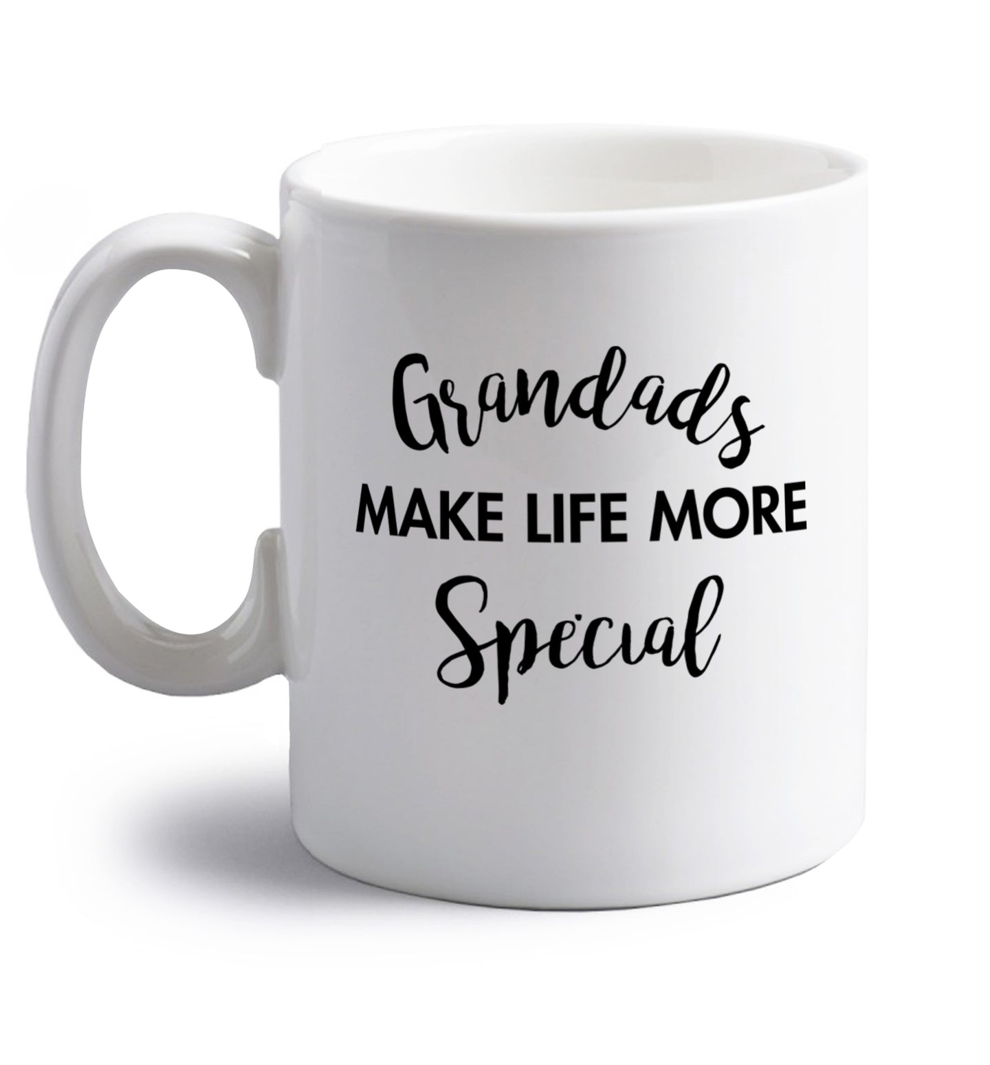 Grandads make life more special right handed white ceramic mug