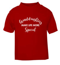 Granddaughters make life more special red Baby Toddler Tshirt 2 Years