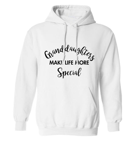 Granddaughters make life more special adults unisex white hoodie 2XL